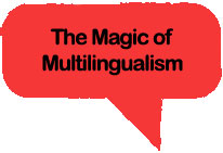 The Magic of Multiingualism