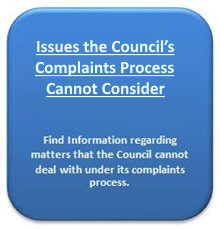 Issues the Council's Complaints Process Cannot Consider