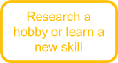 Research a hobby or learn a new skill