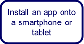 Install an app onto a smartphone of tablet
