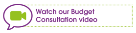 Watch Our Budget Consultation Video
