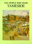 the people who made tameside - click to buy