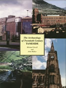 The Archaelogy of Twentieth Century Tameside - click to buy