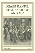 Brass Bands, Stalybridge and Me - click to buy