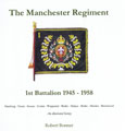 The Manchester Regiment - 1st Battalion 1945 – 1958