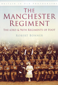 Britain in Old Photographs - The Manchester Regiment front cover image